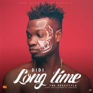 "Didi - ""Long Time"" (Freestyle)"